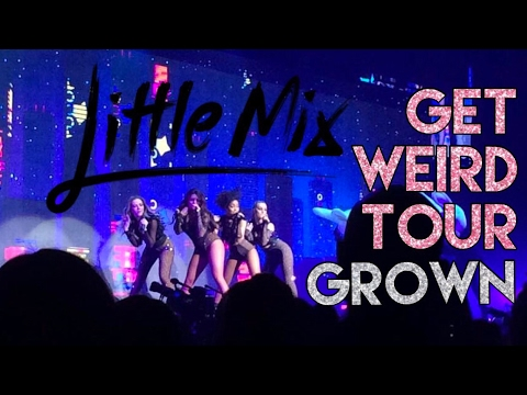 Little Mix - Grown - Get Weird Tour 2016 -...