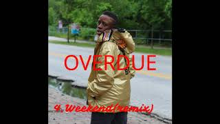 "OVERDUE X HERSH - ""The Weekend"" (remix) (Official Audio) (prod: YNL Choppa)"