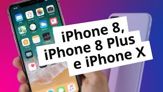 Conheça os novos iPhone 8, iPhone 8 Plus e iPhone X
