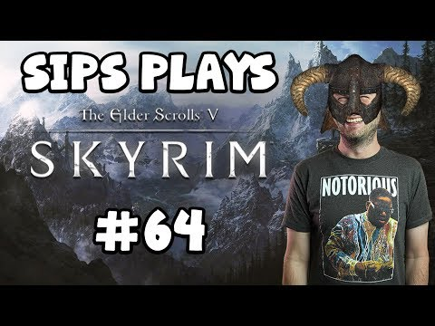 Sips Plays Skyrim (9/3/18) - #64 - I Remember Nothing