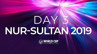 Day 3 | World Cup Nur-Sultan 2019 | #SpeedSkating