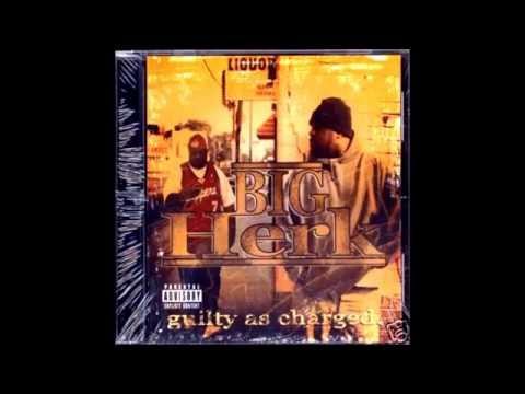 Big Herk - Guilty As Charged (Full Album)