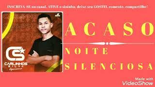 Acaso / Noite silenciosa - Carlinhos Silva