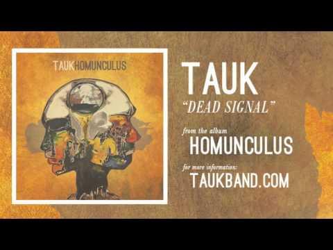 TAUK- Dead Signal (Official Audio)