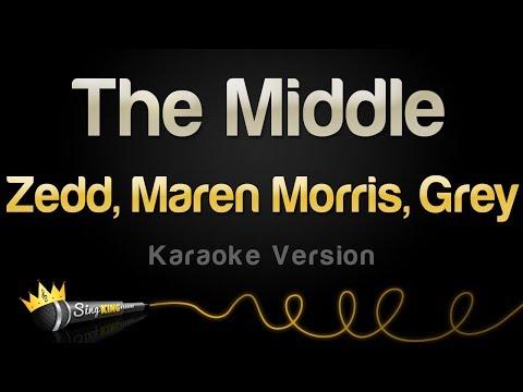 Zedd, Maren Morris, Grey - The Middle (Karaoke Version)