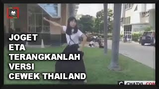 Download Video Cewek Thailand Joget ETA TERANGKANLAH gokil abisss !!! MP3 3GP MP4