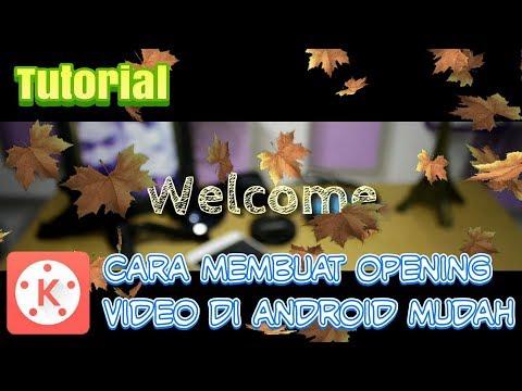 Cara mudah membuat opening video di ANDROID | KINEMASTER TUTORIAL