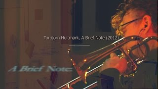 Torbjörn Hultmark - A Brief Note (excerpts), soprano trombone and keyboard. Text Brian Nisbet