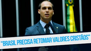 BRASIL PRECISA RETOMAR VALORES CRISTÃOS - Eduardo Bolsonaro