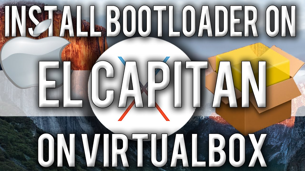 How to Install Bootloader on Mac OS X El Capitan Retail on VirtualBox by  Tech Fire