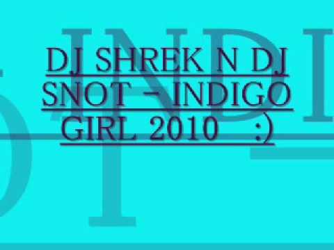 DJ SHREK N DJ SNOT - INDIGO GIRL