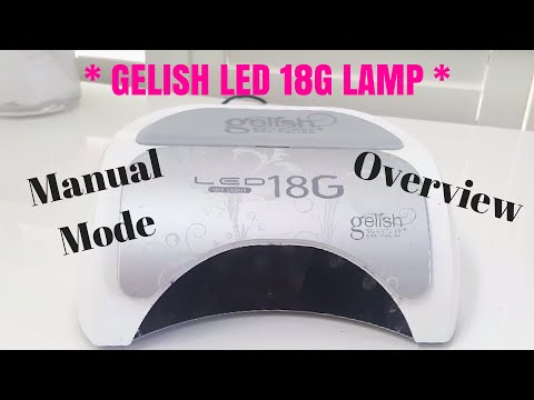 OVERVIEW Gelish 18G LED lamp can do what?!  Demo | Tips | Manual mode | Turn off automatic on/off