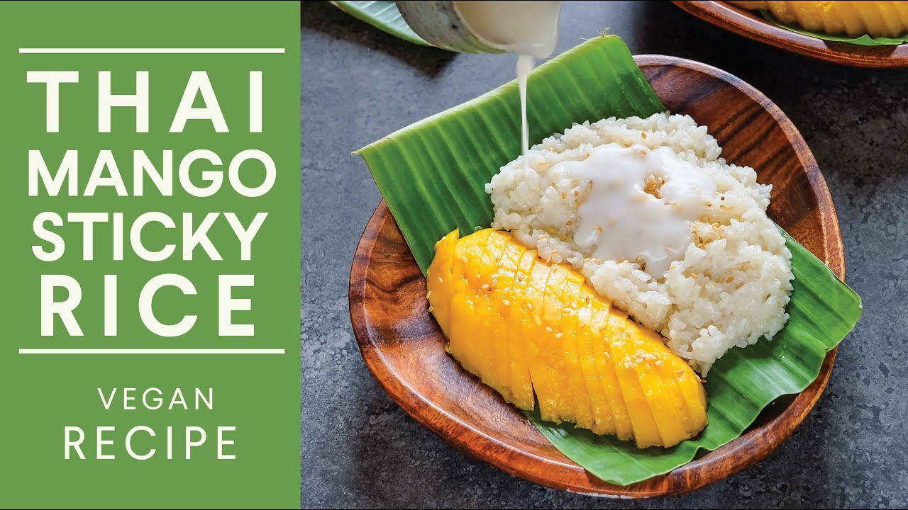 Thai Mango Sticky Rice Vegan Recipe Youtube