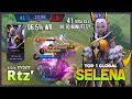 Brutal Match Rtz  Top 1 Global Selena with His Him Rave Squad Party  Top 1 Global Squad    MLBB