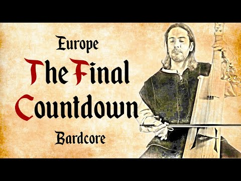 Europe - The Final Countdown - Bardcore - (Medieval Style)