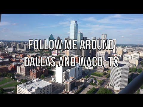 Follow Me Around | Dallas & Waco, Texas
