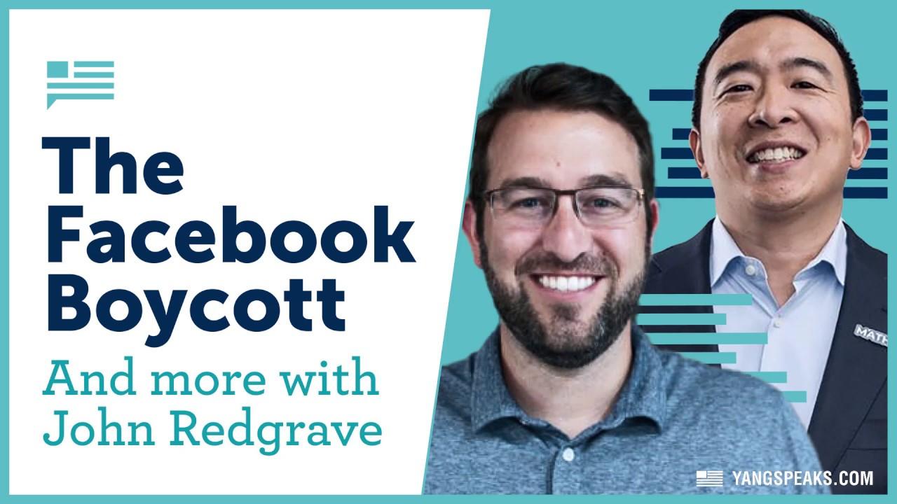 The Facebook Boycott. John Redgrave joins Yang Speaks to explain why it's happening. | Andrew Yang