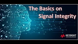 The Basics on Signal Integrity