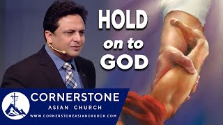 HOLD ON TO GOD | Pastor Peter Paul | Cornerstone Asian Church Canada