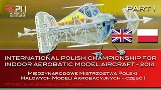 Repeat youtube video INTERNATIONAL POLISH CHAMPIONSHIP FOR INDOOR AEROBATIC MODEL AIRCRAFT - 2014