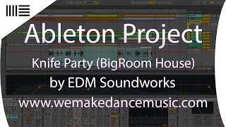 Ableton Template - Big Room - Knife Party by EDM Soundworks