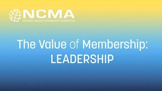 The Value of NCMA Membership: Leadership