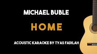Home - Michael Buble (Acoustic Guitar Karaoke Backing Track with Lyrics on Screen)