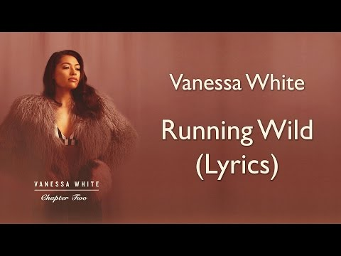 Vanessa White - Running Wild (Lyrics)