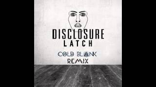Disclosure - Latch  (Cold Blank Remix)