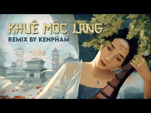 Khuê Mộc Lang Remix   Hương Ly & Jombie (G5R)   Remix by KenPham