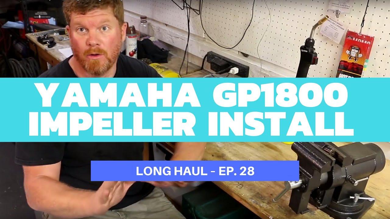2018 Yamaha GP1800 WaveRunner Impeller Swap – Long Haul Ep  28