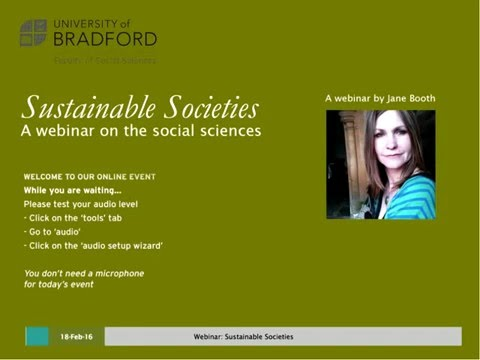 Sustainable Societies: A webinar by Jane Booth, Thursday 18th February 2016