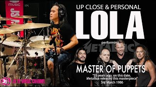 Download lagu Up Close & Personal | LOLA XPDC jamn Master Off Puppets by Metallica |