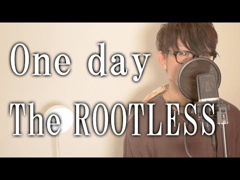 One day / The ROOTLESS cover by TAKASHI  ワンピース OP 13