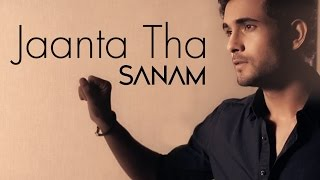 Jaanta Tha - Sanam [Official Music Video]