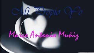 """"""" Mi Propio Yo """" - Marco Antonio Muñiz"""