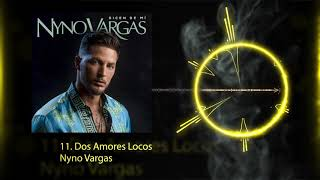 Nyno Vargas - Dos amores locos (Audio Oficial)