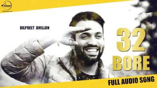 32 bore full audio dilpreet dhillon punjabi song collection speed punjabi
