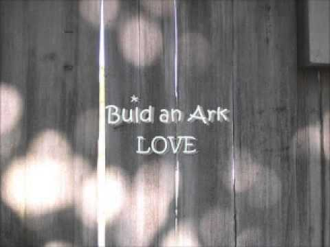 LOVE - Build an Ark 。 *  。 ゜ * 。 ・ ☆