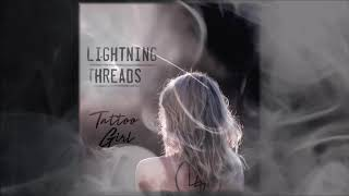 Lightning Threads - Tattoo Girl