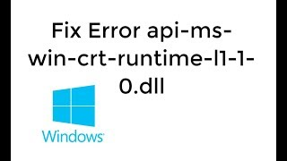 Fix Error api-ms-win-crt-runtime-l1-1-0.dll is Missing [UPDATED]
