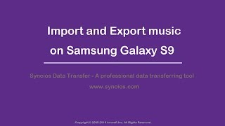 Easy to import and export music on Samsung galaxy s9