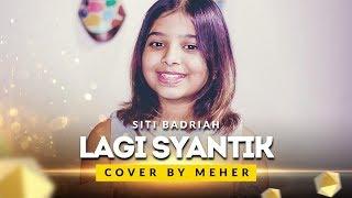 Siti Badriah -  Lagi Syantik ( Cover by Meher )