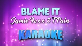 Jamie Foxx & T Pain - Blame It (Karaoke version with Lyrics)