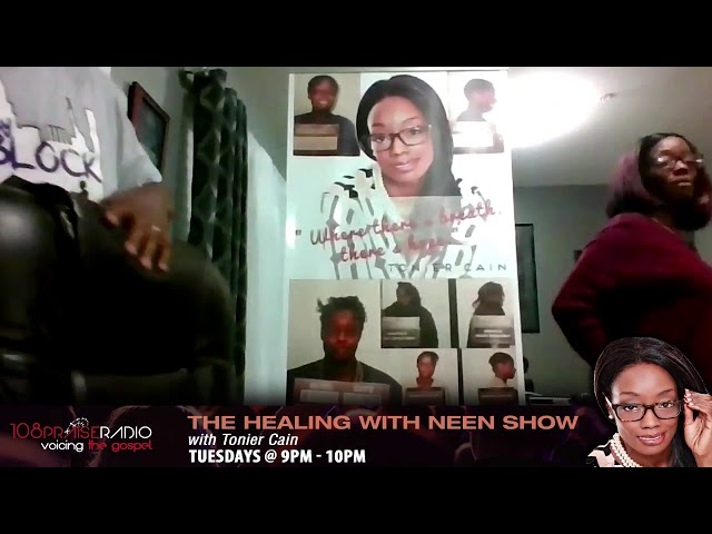 #VoicingTheGospel - Healing with Neen Show - Hosted by: Tonier Cain-Muldrow @ 9pm - 10pm (est)