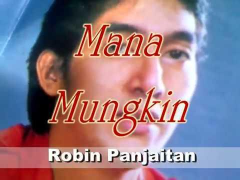 Mana Mungkin -  Robin Panjaitan  ( Imposible ) ..