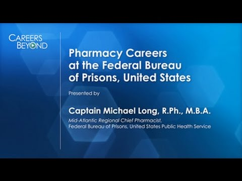 CAREERS BEYOND the Pharmacy Counter: Tending to Patients in the Federal Prison System
