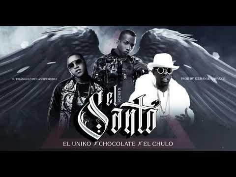 El Uniko x Chocolate x El Chulo - El Santo (REMIX)
