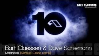 Bart Claessen & Dave Schiemann - Madness (Nitrous Oxide remix) [OFFICIAL]
