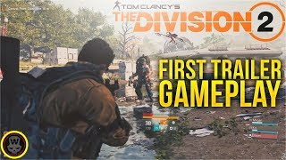 The Division 2 First Gameplay & Trailer! Breakdown & my impressions